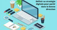 Les 10 étapes clés pour définir sa stratégie digitale